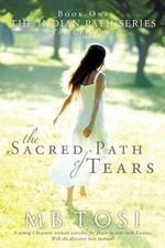 The Sacred Path of Tears - M.B. Tosi