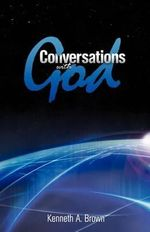 Conversations with God - Kenneth A. Brown