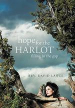 Hope for the Harlot : Filling in the Gap - Rev. David Lance