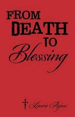 From Death To Blessing : Proceedings of Red Sea Project V Held at the Unive... - Laurie Agius
