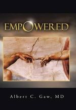 Empowered - Albert C. Gaw MD