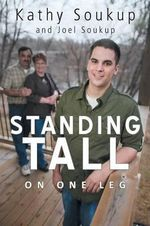 Standing Tall : On One Leg - Kathy Soukup