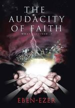 The Audacity of Faith : What Happened...? - Eben-Ezer