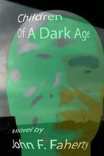 Children of a Dark Age - John F Faherty