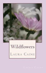 Wildflowers - Laura Caine