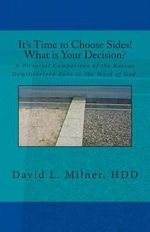 Its Time to Choose Sides! What Is Your Decision? : A Pictorial Comparison of the Korean Demilitarized Zone to the Word of God. - David L Milner Hdd