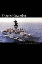 Frigate : November - Robert E Wacaster