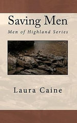 Saving Men : Vietnam War in the American Imagination - Laura Caine