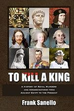 To Kill a King : A Rocky Life - Frank Sanello