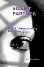 Silent Partner : Book Nine: A Buck Jaspers Mystery - Jerry C Blanton