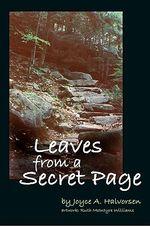 Leaves from a Secret Page - Joyce A Halvorsen