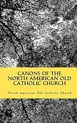 Canons of the North American Old Catholic Church - North American Old Catholic Church