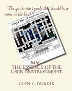 Mac : The Essence of the User Environment. - Glen C Durdik