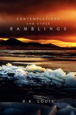 Contemplations and Other Ramblings - Richard Louis
