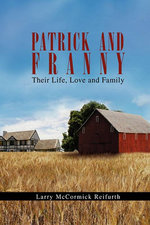 Patrick and Franny : Their Life, Love and Family - Larry Mccormick Reifurth