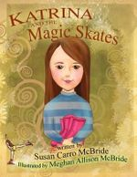 Katrina and the Magic Skates - Susan Carro McBride