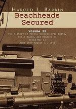 Beachheads Secured Volume II - Harold L. Barbin