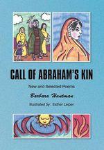 Call of Abraham's Kin : New and Selected Poems - Barbara Hantman