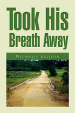 Took His Breath Away - Nicholis Ellison