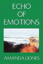 Echo of Emotions - Amanda Jessica Jones