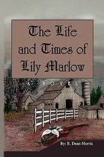 Life and Times of Lily Marlow - R. Dean Morris