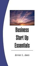 Business Start Up Essentials - Jeffrey Jones