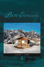 Poetic Expressions - Larry L. Laws