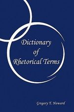 Dictionary of Rhetorical Terms - Greg Howard