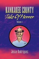 Kankakee County Tales of Horror - Jesse Rodriguez
