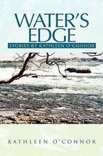 Water's Edge : Stories by Kathleen O'connor - Kathleen O'Connor