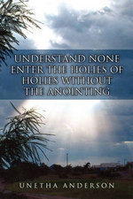 Understand None Enter the Holies of Holies Without the Anointing - Unetha Anderson