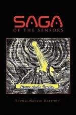 Saga of the Sensors Containing Invasion of the Sensors and Investigation of the Sensors - Thomas Nowlin Harrison