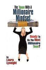The Teen with a Millionaire Mindset - Laura Lyseight