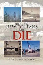 No One in New Orleans Will Die - Js Greene