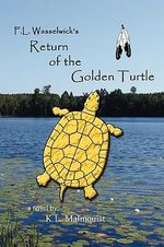 F. L. Wasselwick's Return of the Golden Turtle - K. L. Malmquist