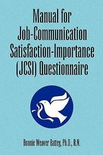 Manual for Job-communication Satisfaction-importance Questionnaire : With a Focus on Schizophrenia and the Role of Past... - Bonnie Battey