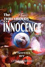 The Thresholds of Innocence - Cyrus Shahrzad