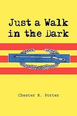 Just a Walk in the Dark - Chester Porter