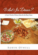 What's for Dinner? - Robyn Otwell