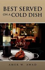 Best Served on a Cold Dish - Amer W. Awad