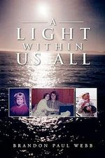 A Light Within Us All : My Life in the Navy Seal Sniper Corps and How I Tr... - Brandon Webb