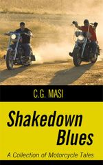 Shakedown Blues : A Collection of Motorcycle Tales - C. G. Masi