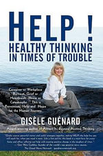 Help! :  Healthy Thinking in Times of Trouble - Gis le Gu nard