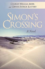 Simon's Crossing : A Novel - Dennis Slattery