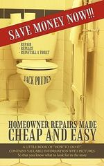 Homeowner Repairs Made Cheap and Easy :  A Little Book of