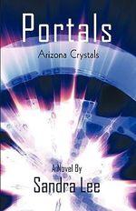 Portals :  Arizona Crystals - Lee Sandra