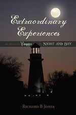 Extraordinary Experiences : Vampyre & Night and Day - Richard B. Jones