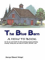 The Blue Barn - George Edward Weigel