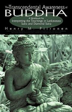 Transcendental Awareness of Buddha :  A Workbook for Interpreting the Teachings in Lankavatara Sutra and Diamond Sutra - Piironen Henry M.