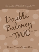 Double Baloney ~~TWO~~ : (Limericks & **Related Couplets**) - Bruce Howard Hamilton